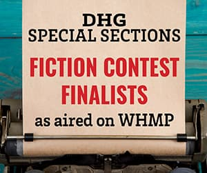 DHG Special Sections Fiction Contest Finalists as aired on WHMP