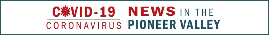 Coronavrius news in the Pioneer Valley